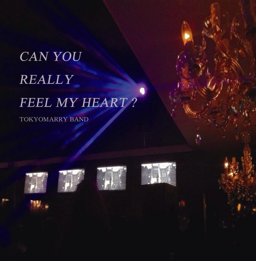 東京マリーバンド・アルバム 「CAN YOU REALLY FEEL MY HEART?」