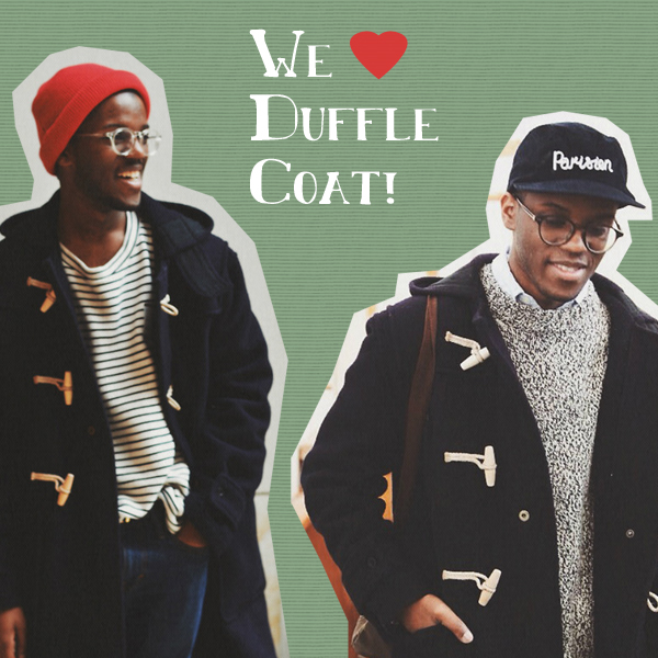 """We ♥ Duffle Coat!"""